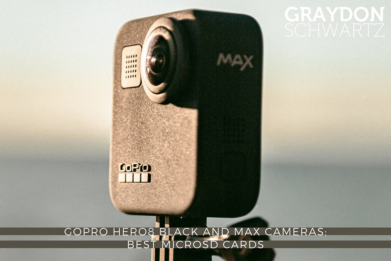 GoPro HERO8 BLACK and MAX Cameras: Best MicroSD Cards