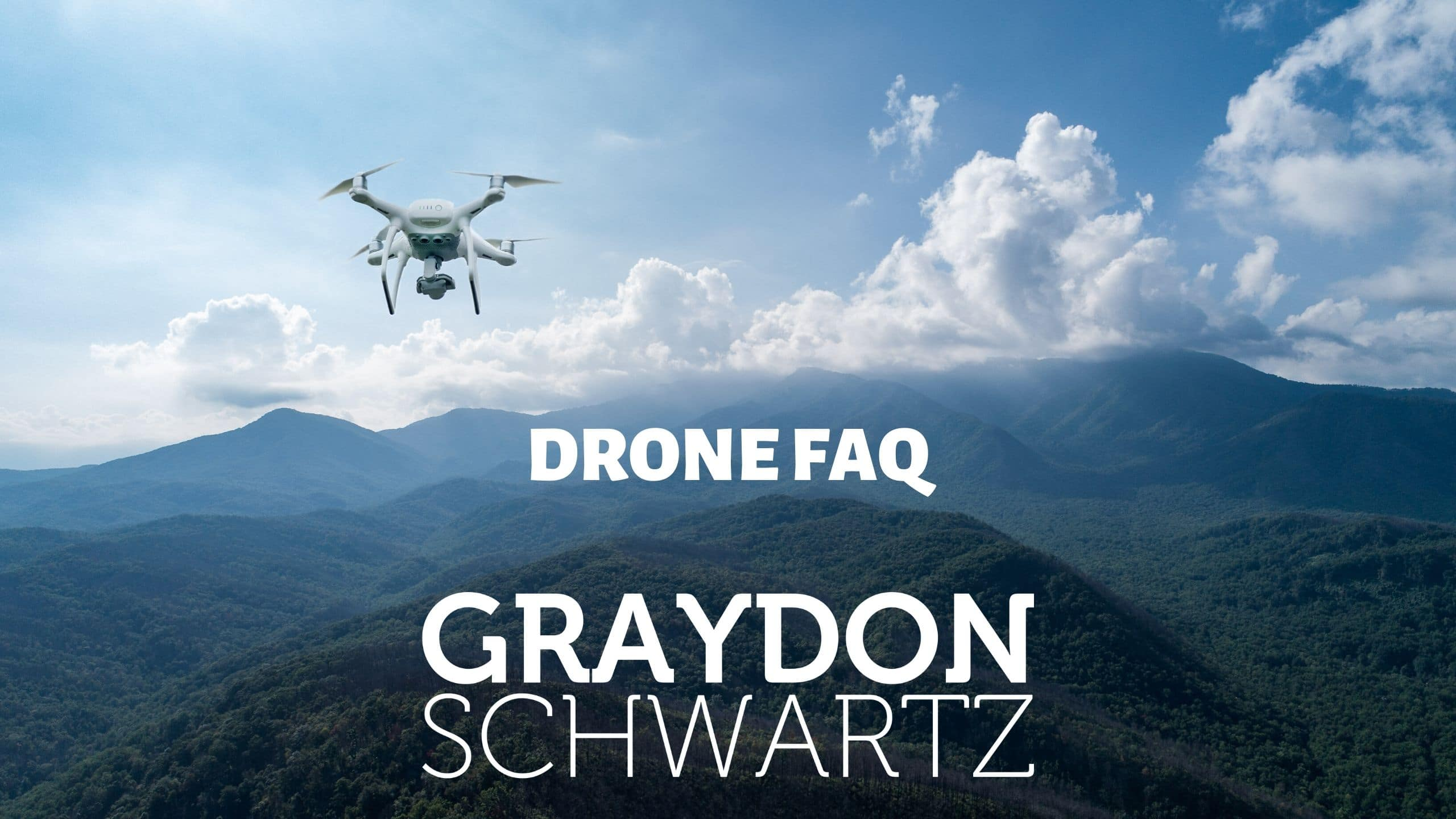 Drone FAQ
