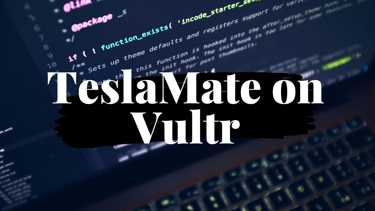 Try Self-Hosted TeslaMate for a Penny in a Vultr Cloud Instance 1