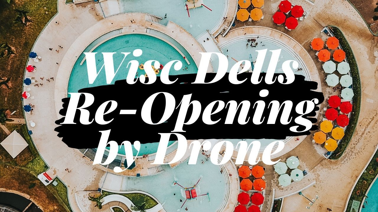 COVID-19: Drone Footage of Wisconsin Dells During Re-Opening 1