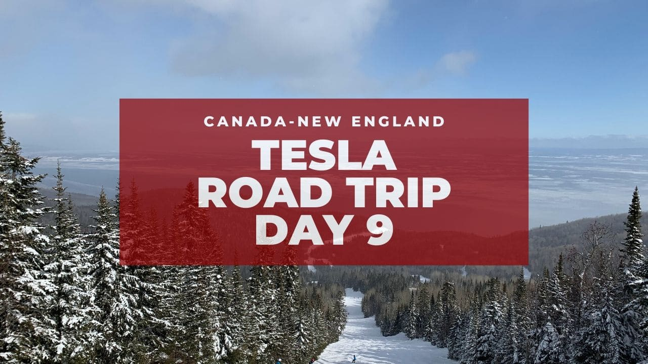 Tesla Canadian-New England Road Trip: Le Massif! – Day 9 1