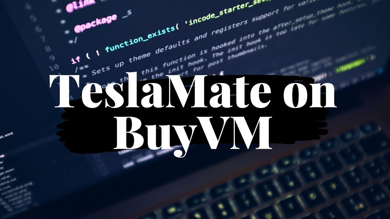 Setup Self-Hosted TeslaMate for $2 per Month in a BuyVM Slice 1
