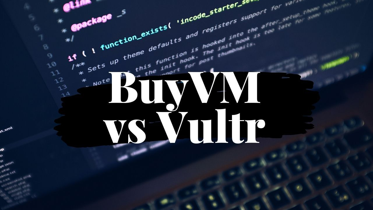 Vultr vs BuyVM - Which Platform Performs Better? 1