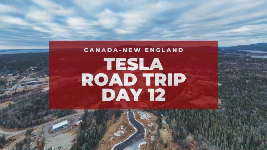 tesla canadian new england road trip inspired by bjorn nyland day 12 | graydonschwartz.com