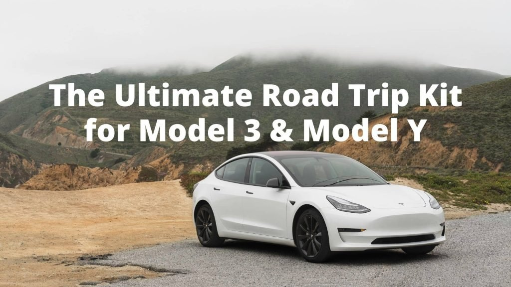 The Ultimate Road Trip Kit for Tesla Model 3 and Model Y