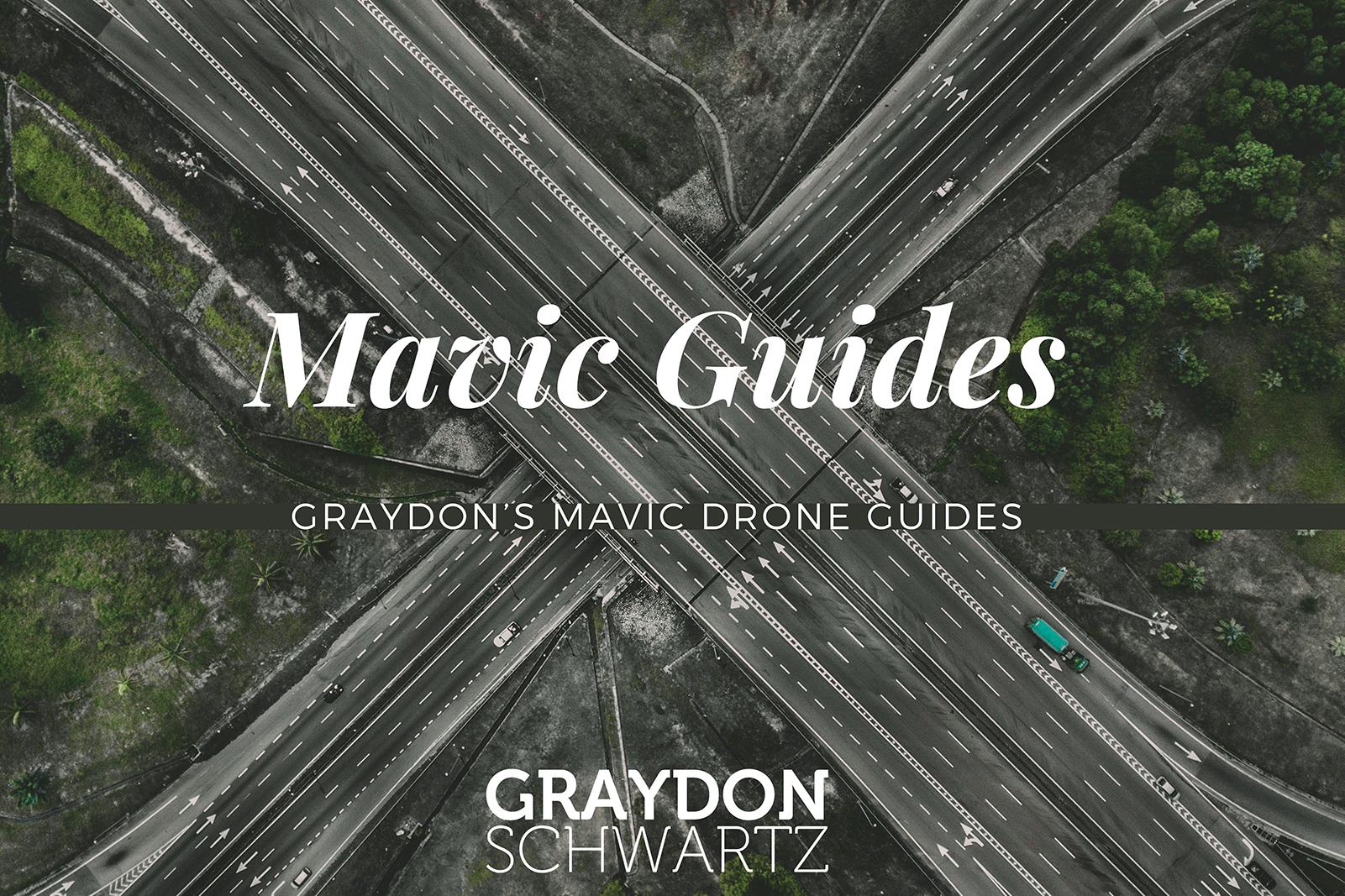 Graydon's Mavic Drone Guides