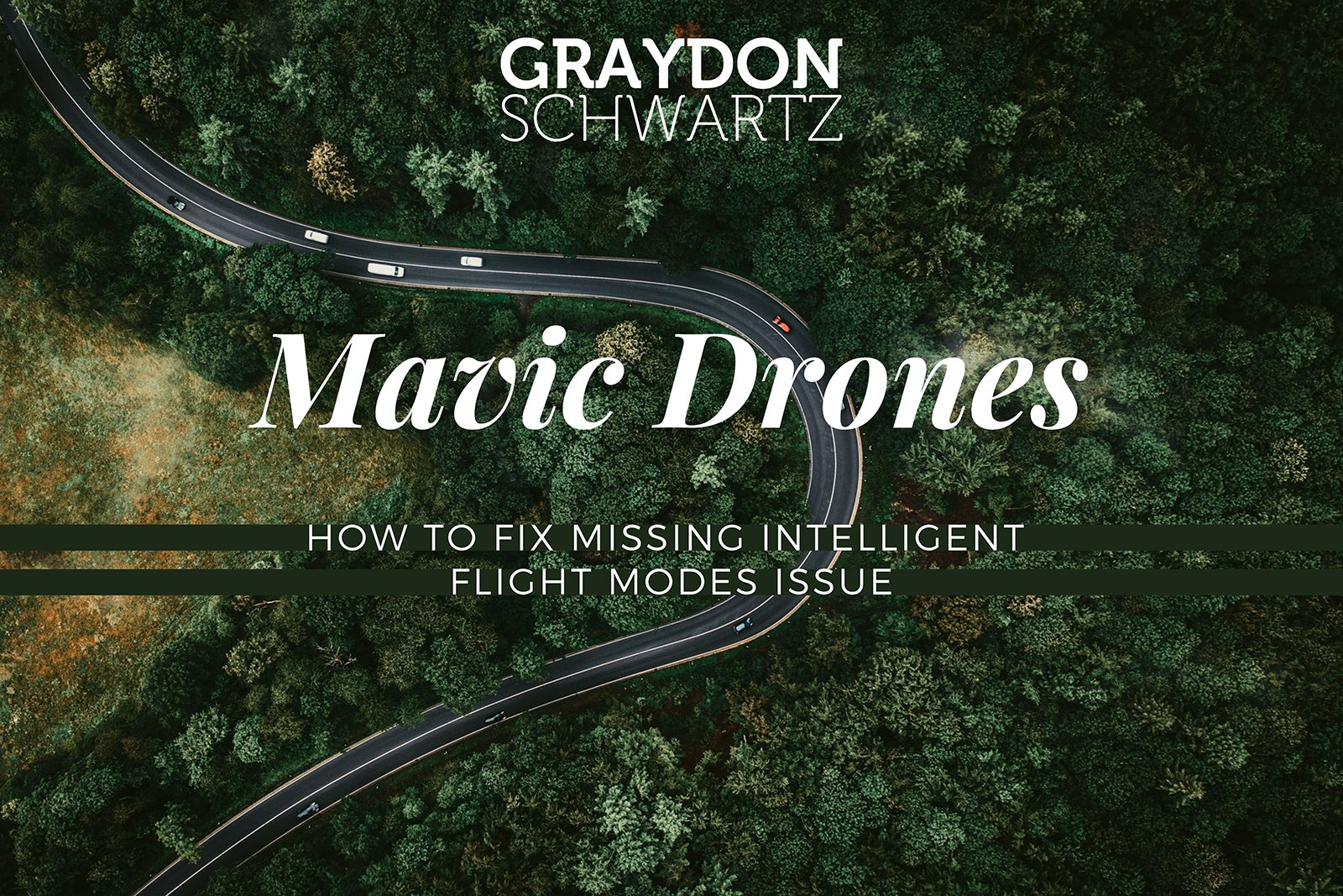 Mavic Drones: How to Fix Missing Intelligent Flight Modes Issue