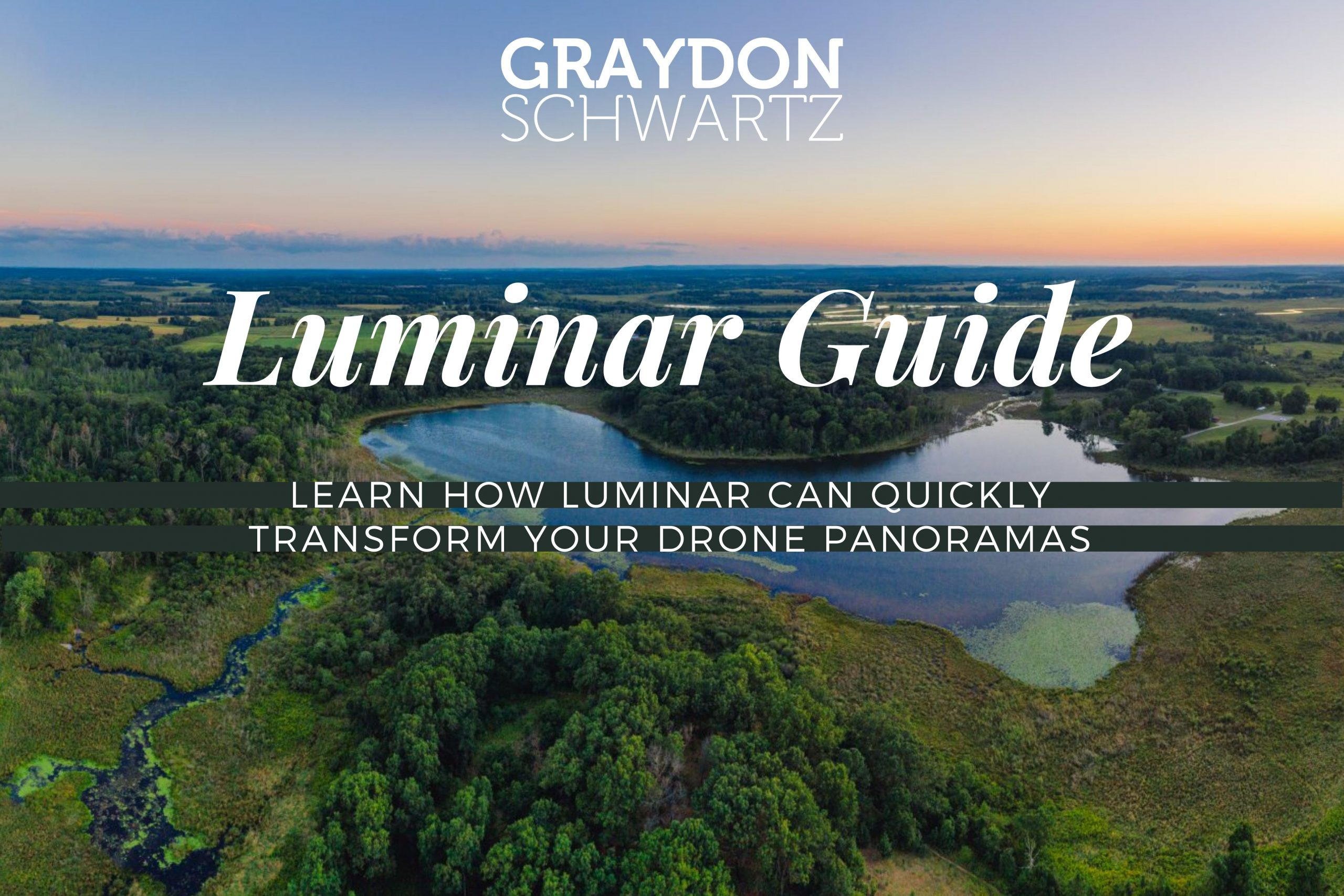 Learn How Luminar Can Quickly Transform Your Drone Panoramas
