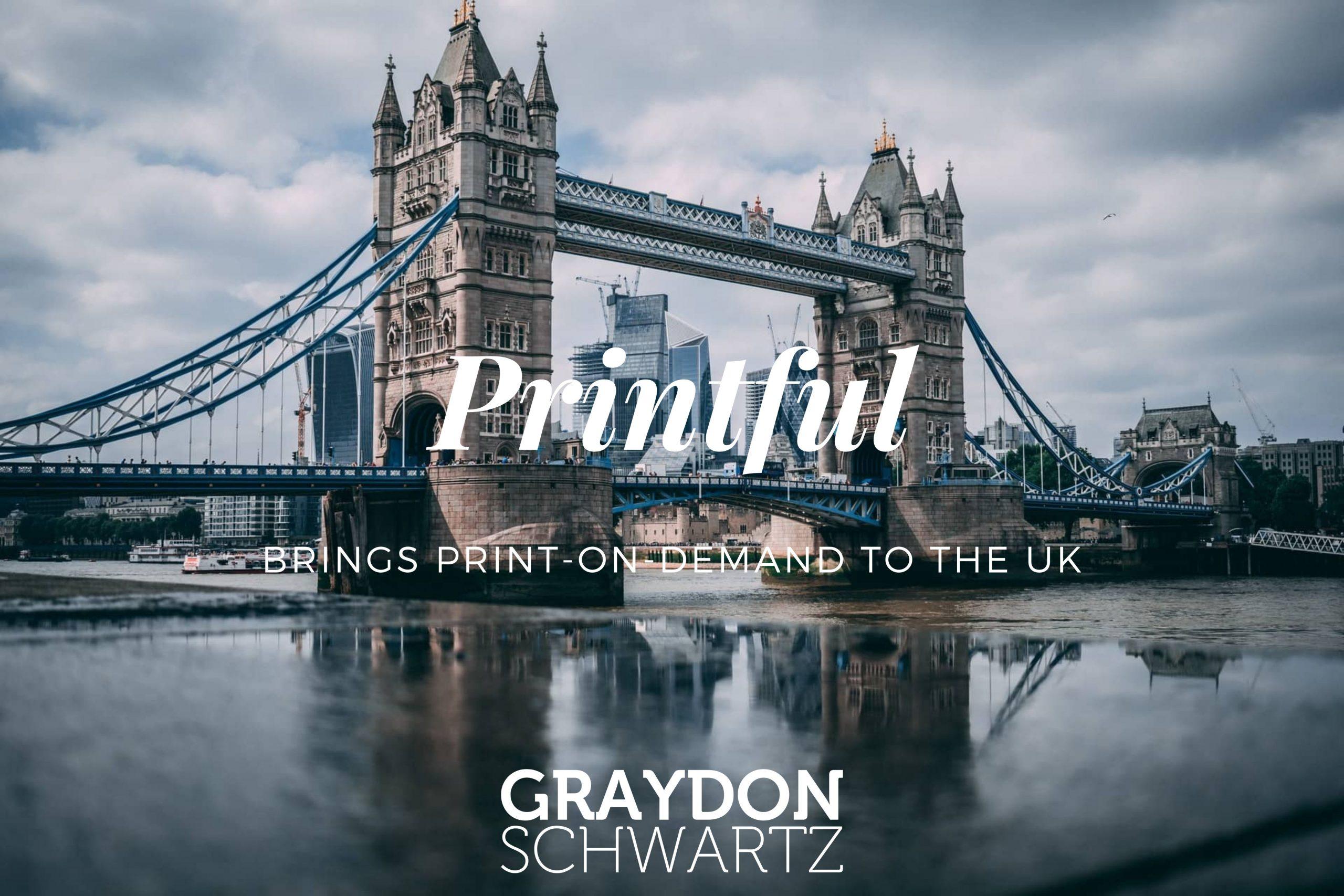 Printful Brings Print-on-Demand to the UK