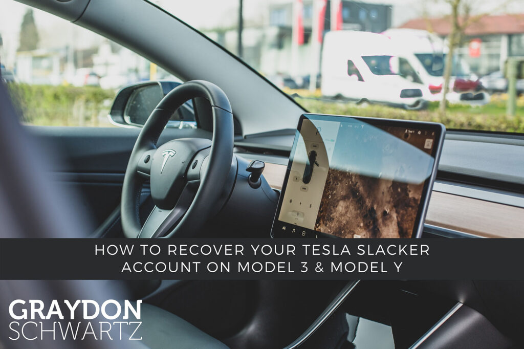 How to Recover Your Tesla Slacker Account on Model 3 & Model Y