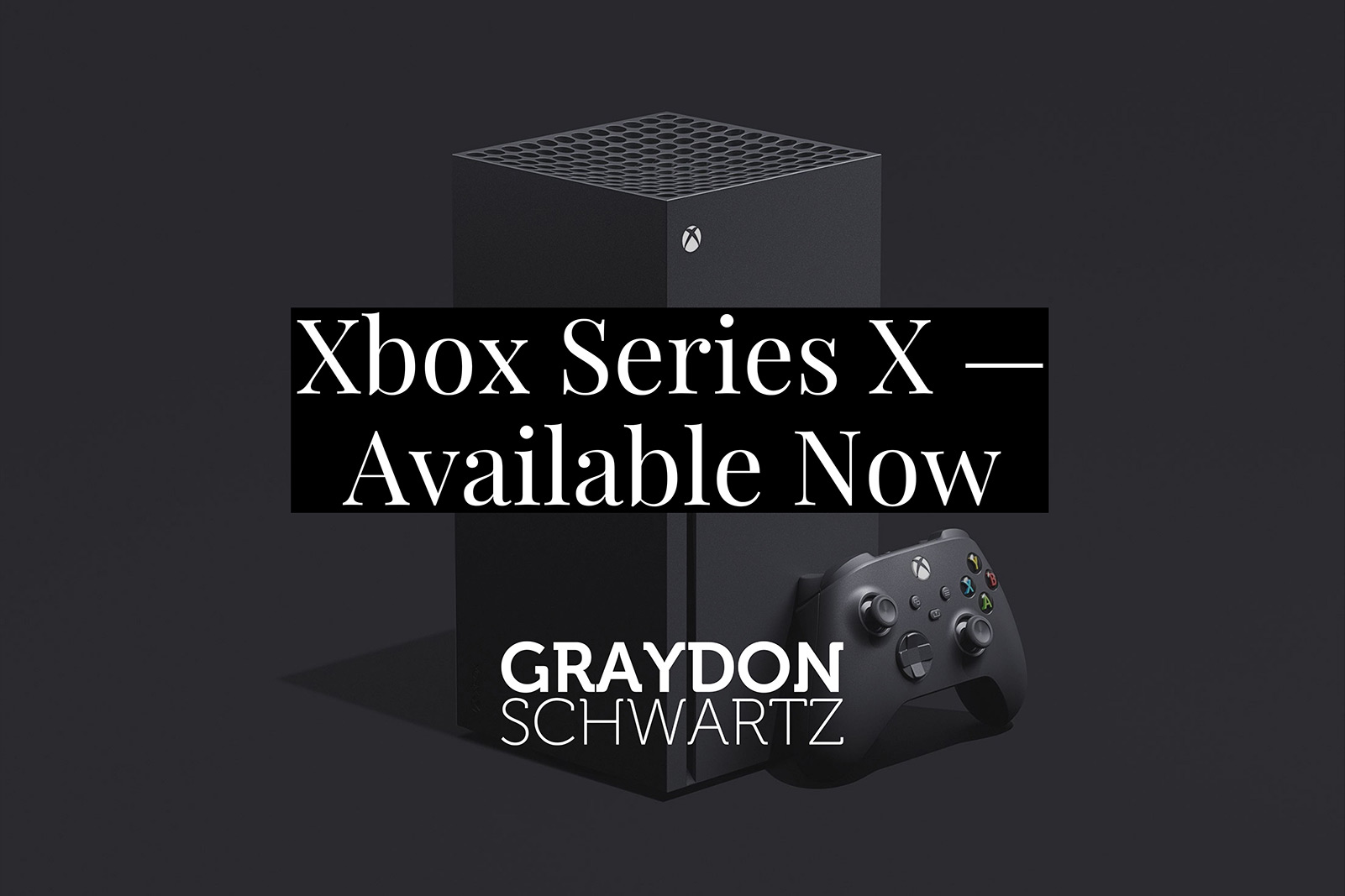 Xbox Series X — Available Now