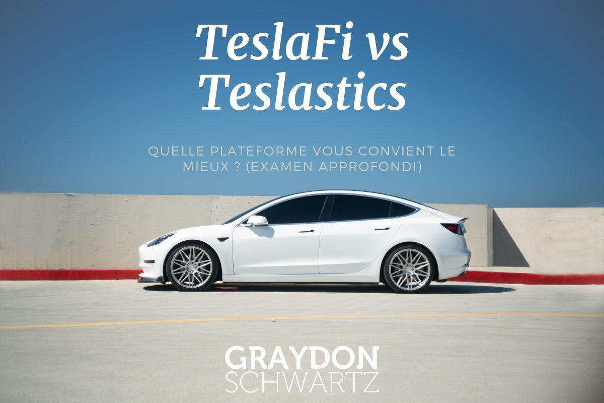 TeslaFi vs Teslastics - Quelle plateforme vous convient le mieux ? (examen approfondi)