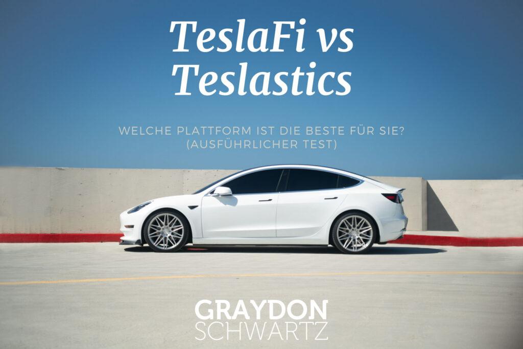 TeslaFi vs. Teslastics - Welche Plattform ist die beste für Sie? (ausführlicher Test)