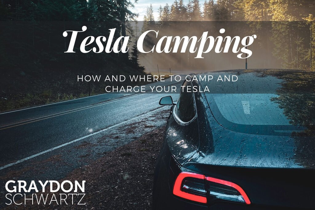 Acampada Tesla: Cómo y dónde acampar y cargar tu Tesla